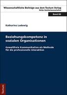 Katharina Ludewig: Beziehungskompetenz in sozialen Organisationen