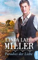 Linda Lael Miller: Paradies der Liebe ★★★★