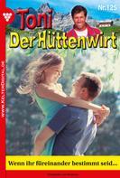 Friederike von Buchner: Toni der Hüttenwirt 125 – Heimatroman