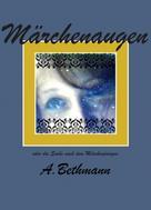Annette Bethmann: Märchenaugen