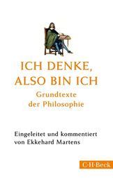 Ich denke, also bin ich - Grundtexte der Philosophie
