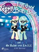 G. M. Berrow: My Little Pony - Lyra und Bon Bon – und die Stuten von S.M.I.L.E.
