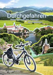Durchgefahren - Meine Radreise vom Chiemgau zum Niederrhein - 1015 Kilometer durch Deutschland