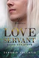 Zenobia Volcatio: Love Servant: Gegen den Strom