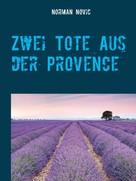 Norman Novic: Zwei Tote aus der Provence ★★★