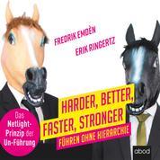 Harder, Better, Faster, Stronger - Führen ohne Hierarchie. Das Netlight-Prinzip der Un-Führung