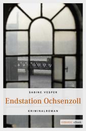 Endstation Ochsenzoll - Kriminalroman