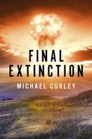Michael Curley: Final Extinction