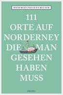 Manfred Reuter: 111 Orte auf Norderney, die man gesehen haben muss ★★★