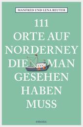 111 Orte auf Norderney, die man gesehen haben muss - Reiseführer