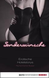 Sonderwünsche - Erotische Hotel-Storys