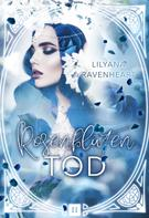 Lilyana Ravenheart: Rosenblütentod