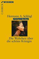 Hermann A. Schlögl: Nofretete ★★★