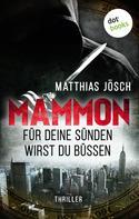 Matthias Jösch: MAMMON - Für Deine Sünden wirst Du büßen ★★★