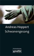 Andreas Hoppert: Schwanengesang ★★★★