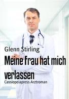 Glenn Stirling: Meine Frau hat mich verlassen