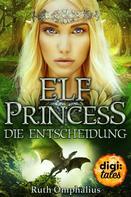 Ruth Omphalius: Elf Princess. Die Entscheidung ★★★★
