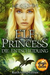 Elf Princess. Die Entscheidung