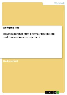 Fragestellungen zum Thema Produktions- und Innovationsmanagement