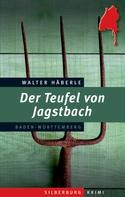 Walter Häberle: Der Teufel von Jagstbach ★★★