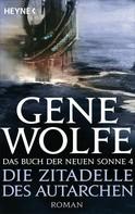 Gene Wolfe: Die Zitadelle des Autarchen ★