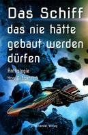Detlev Schirrow: Das Schiff, das nie hätte gebaut werden dürfen ★★★★