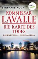 Stefanie Koch: Kommissar Lavalle - Der zweite Fall: Die Karte des Todes ★★★★★