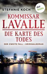 Kommissar Lavalle - Der zweite Fall: Die Karte des Todes - Kriminalroman