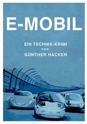 E-Mobil - Ein Technik-Krimi
