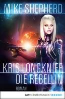 Mike Shepherd: Kris Longknife: Die Rebellin ★★★★