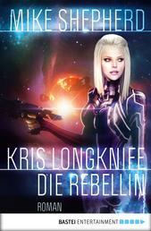 Kris Longknife: Die Rebellin - Roman