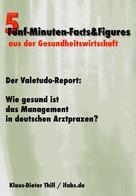 Klaus-Dieter Thill: Der Valetudo-Report: Wie gesund ist das Management in deutschen Arztpraxen?