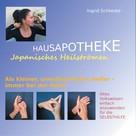 Ingrid Schlieske: Hausapotheke Japanisches Heilströmen ★★★★