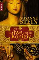 Susanne Stein: Der Löwe und die Königin ★★★★