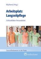 Thomas Klie: Arbeitsplatz Langzeitpflege