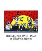 Elisabeth Stevens: The Secret Paintings of Elisabeth Stevens