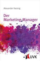 Alexander Hennig: Der Marketing-Manager