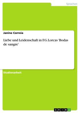 Liebe und Leidenschaft in F.G.Lorcas 'Bodas de sangre'