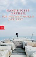 Hanns-Josef Ortheil: Die weißen Inseln der Zeit ★★★★★
