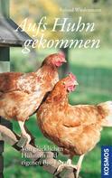 Roland Wiedenmann: Aufs Huhn gekommen ★★★★