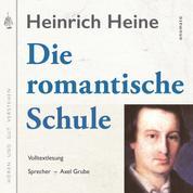 Die romantische Schule - Volltextlesung von Axel Grube.