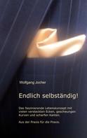 Wolfgang Jocher: Endlich selbständig