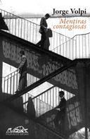 Jorge Volpi: Mentiras contagiosas