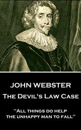 """The Devil's Law Case - """"All things do help the unhappy man to fall"""""""