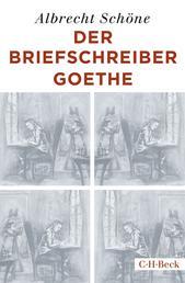 Der Briefschreiber Goethe