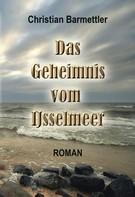 Christian Barmettler: Das Geheimnis vom IJsselmeer ★★★