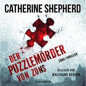 Der Puzzlemörder von Zons - Zons-Thriller, Band 1 (Ungekürzt)