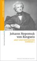 Alfred Wolfsteiner: Johann Nepomuk von Ringseis