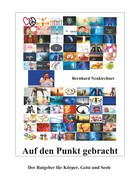Bernhard Neukirchner: Auf den Punkt gebracht
