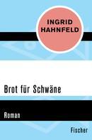 Ingrid Hahnfeld: Brot für Schwäne